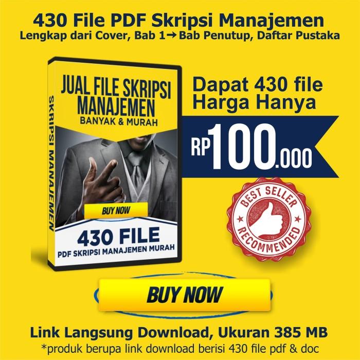 Jual Jual 430 File Pdf Skripsi Manajemen Lengkap Cover Bab 1 Bab Akhir Kab Purbalingga Mugi Makmur Langgeng Tokopedia