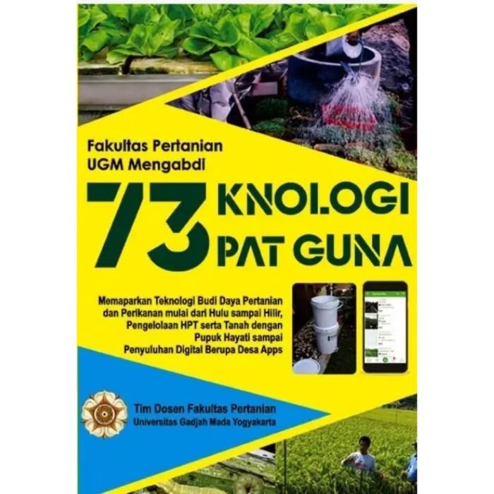 Foto Produk Buku 73KNOLOGI TEPAT GUNA - Fakultas Pertanian UGM Mengabdi dari Gudang Buku Original