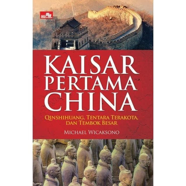 harga Kaisar pertama china - qinshihuang tentara terakota dan tembok besar Tokopedia.com
