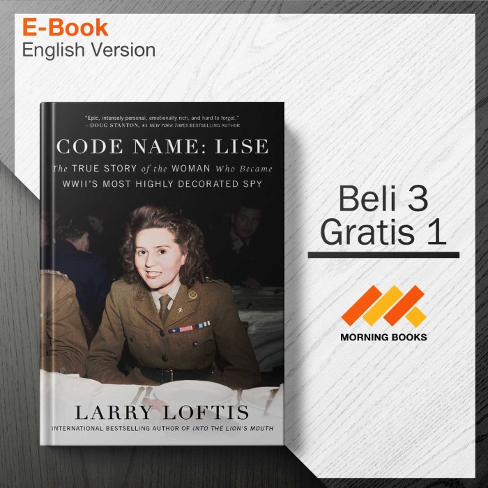 Code Name Lise The True Story Of The Woman Who Became Wwiis Most Highly Decorated Spy