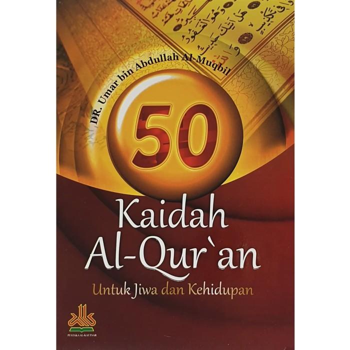 Foto Produk 50 Kaidah Al-Quran Al-Qur'an adalah Kitab Suci yang terjaga. Diturunka dari Pustaka Al-Kautsar