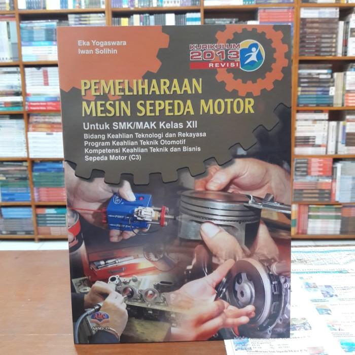 Jual Buku Pemeliharaan Mesin Sepeda Motor Kelas Xii Smk Kota Bandung Amc Book Store Tokopedia