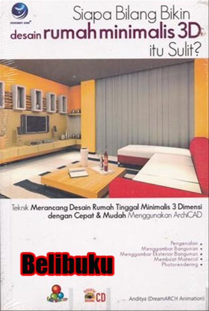 Jual Ada Buku Siapa Bilang Bikin Desain Rumah Minimalis 3d Itu S Jakarta Barat Hayu Mart Tokopedia
