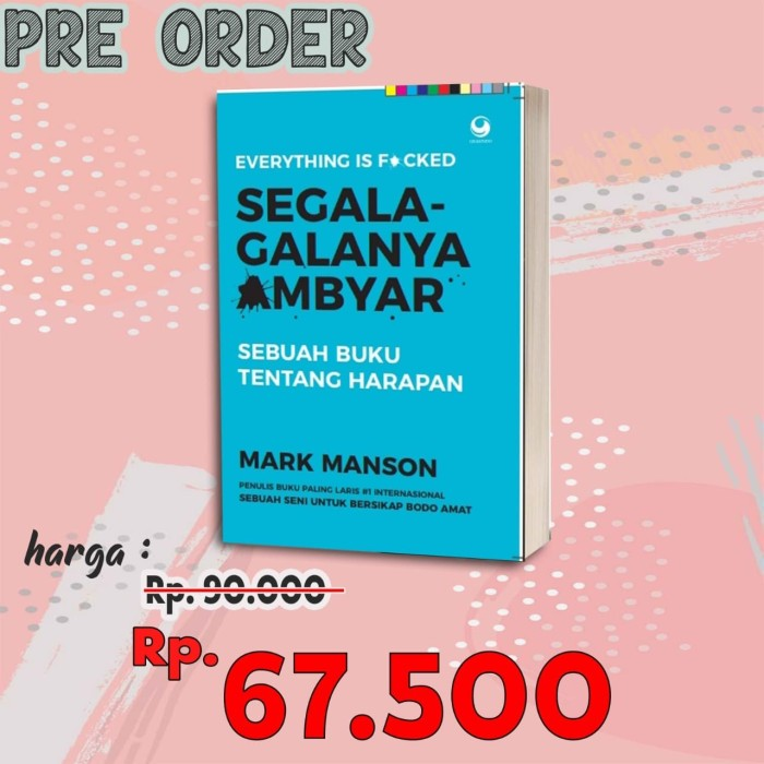 Jual Open Po Everything Is F Cked Segala Galanya Ambyar By Mark