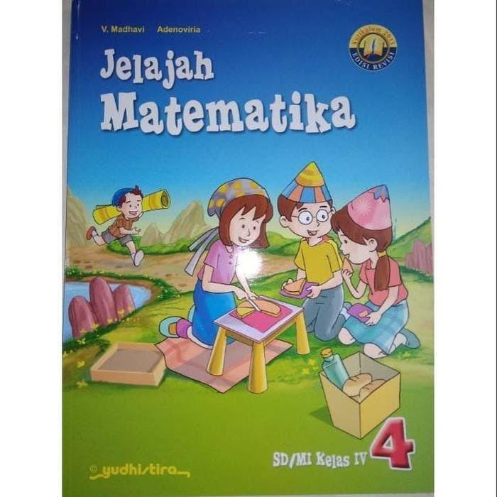 Jual Jelajah Matematika Untuk Kelas 4 Sd Kurikulum 2013 Edisi Revisi Ba Jakarta Barat Rista89 Tokopedia