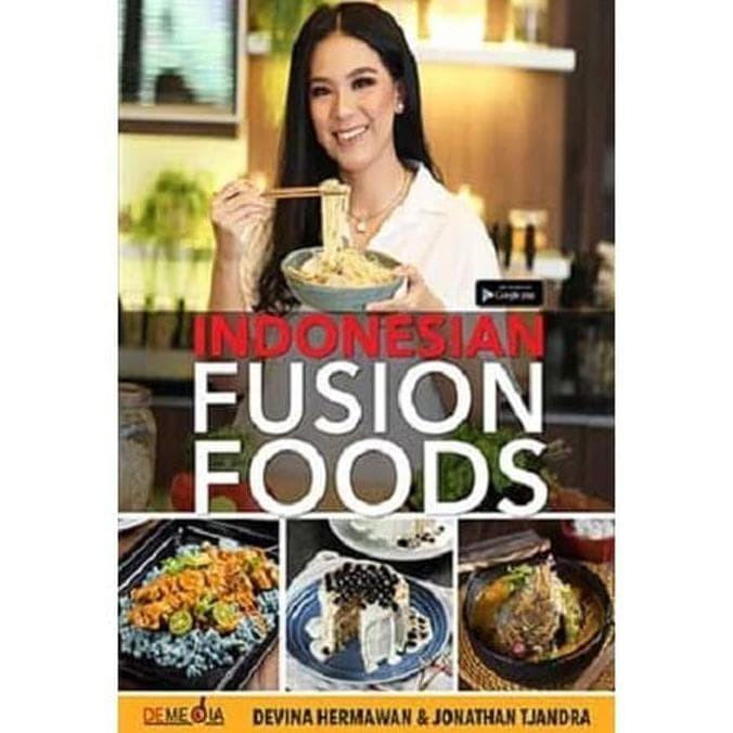 Jual Buku Indonesian Fusion Food By Devina Hermawan Jonathan Tjandra Jakarta Timur Sella Olshopz Tokopedia