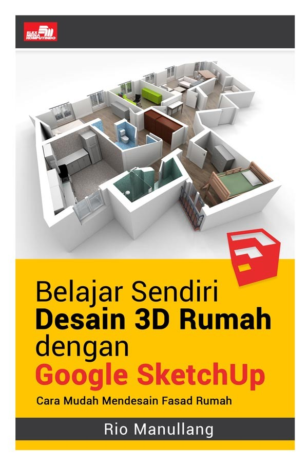 Jual Buku Belajar Sendiri Desain 3d Rumah Dengan Google Sketchup Ori Kota Tangerang Selatan Pusat Buku Original Tokopedia