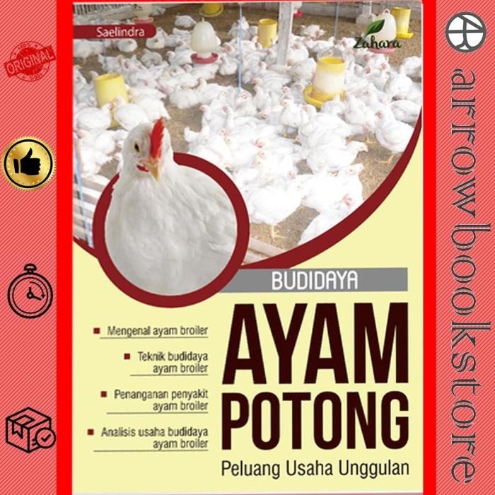 Jual Buku Budidaya Ayam Potong Peluang Usaha Unggulan Saelindra Kab Bantul Arowbookshop Tokopedia