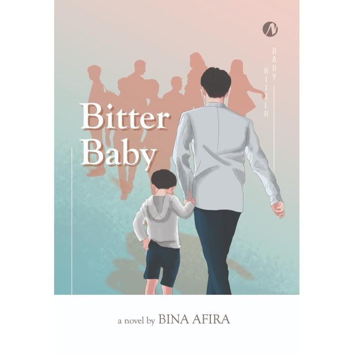 Foto Produk Bitter Baby - Bina Afira - Naratama dari Republik Fiksi