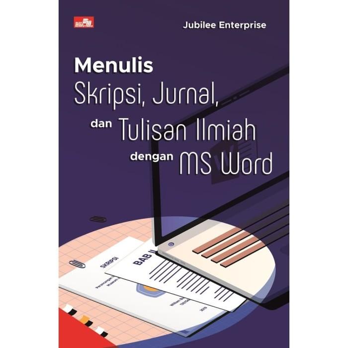 Jual Buku Menulis Skripsi Jurnal Dan Tulisan Ilmiah Dengan Ms