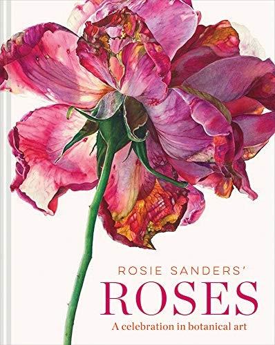 Jual Rosie Sanders Roses A Celebration In Botanical Art