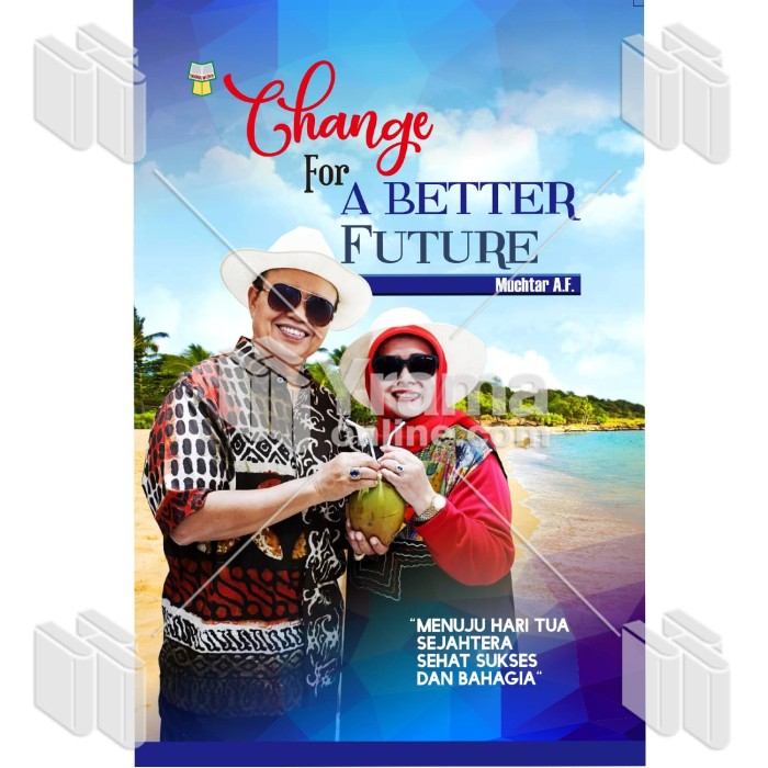 Foto Produk BUKU CHANGE FOR A BETTER FUTURE dari Yrama Widya Online
