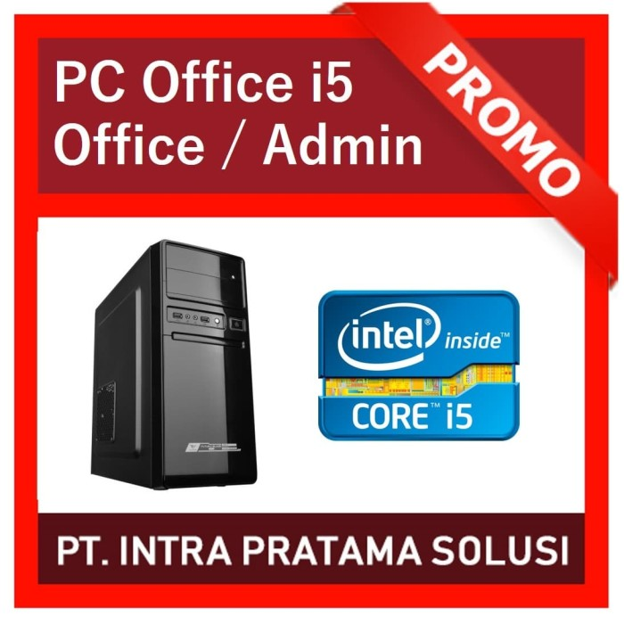 Foto Produk PC Core i5 + 8GB RAM (For Office Needs) dari PT. Intra Pratama Solusi