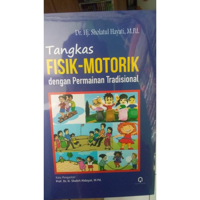 Jual Tangkas Fisik Motorik Dengan Permainan Tradisional Sholatul Hayati Kota Malang Toko Buku Langka Malang Tokopedia