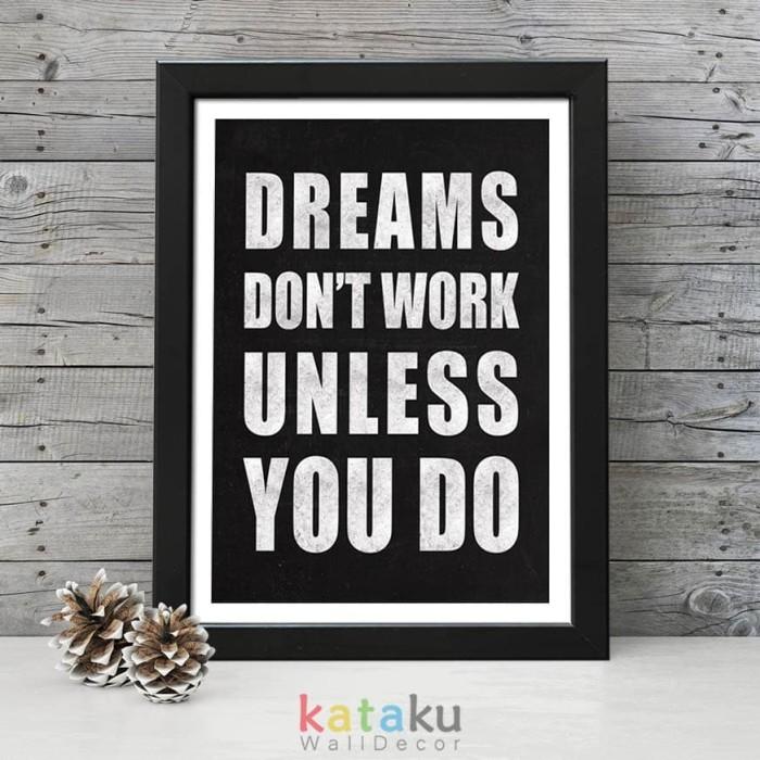 Jual Poster Quote Inspiratif Dreams Don T Work Unless You Do Kab Bandung Barat Kataku Wall Decor Tokopedia