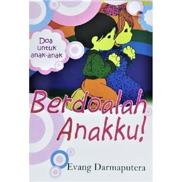 Jual Berdoalah Anakku Buku Doa Anak Doa Anak Doa Kristen Kristen Kota Semarang Prophetic77 Tokopedia
