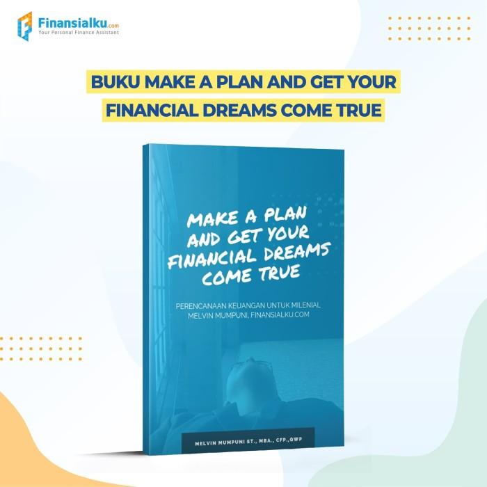 Foto Produk Make A Plan And get Your Financial Dreams Come True | Buku Finansialku dari Finansialku