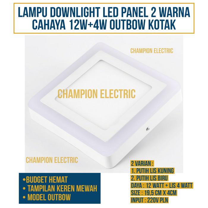 Foto Produk Lampu Downlight LED Panel 2 Warna Cahaya 12W+4 Watt Outbow KOTAK dari Champion Electric