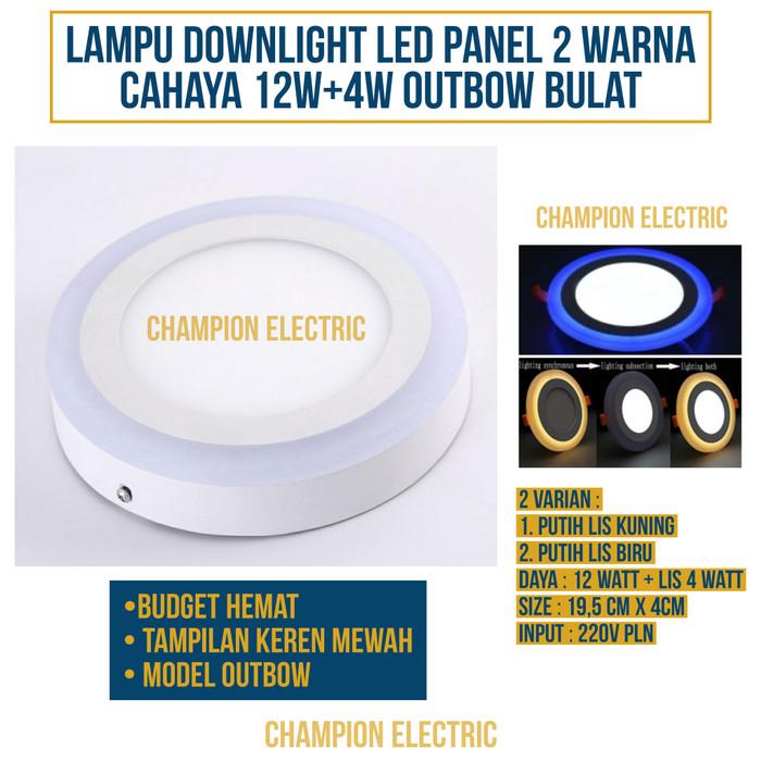 Foto Produk Lampu Downlight LED Panel 2 Warna Cahaya 12W+4 Watt Outbow Bulat dari Champion Electric