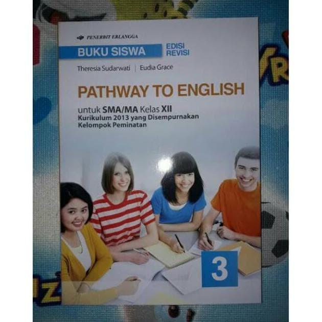 Jual Terpopuler Buku Siswa Pathway To English 3 Sma Ma Kelas Xii Kur 2013 Jakarta Barat Uzul Buku Alat Tulis Tokopedia