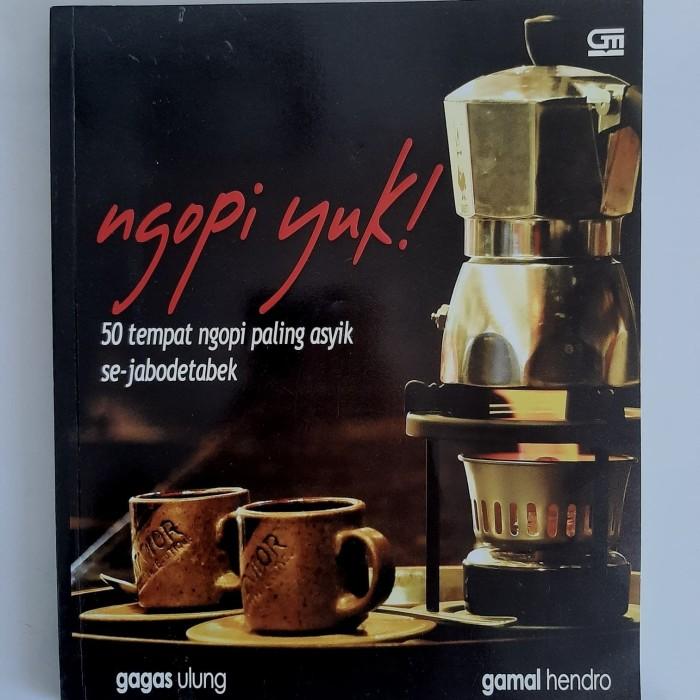 Jual Buku Ngopi Yuk Guide 50 Kopi Di Jakarta Kota Surabaya Tokojadul Tokopedia