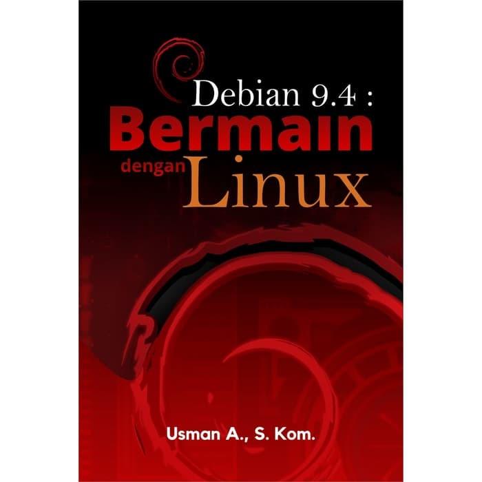 Foto Produk Debian 9.4 : Bermain Dengan Linux dari roabaca