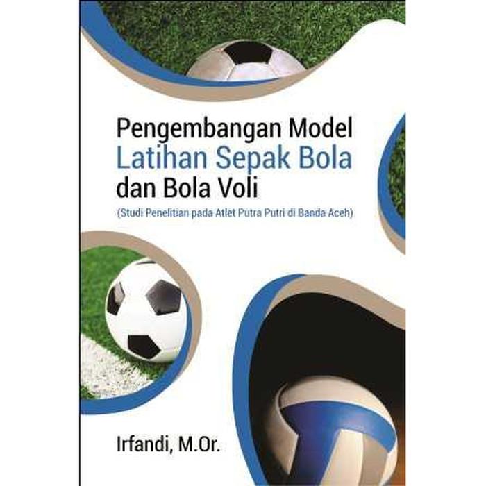 Foto Produk Pengembangan Model Latihan Sepak Bola dan Bola Voli dari roabaca