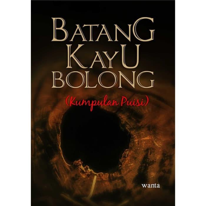 Foto Produk Kumpulan Puisi Batang Kayu Bolong dari roabaca