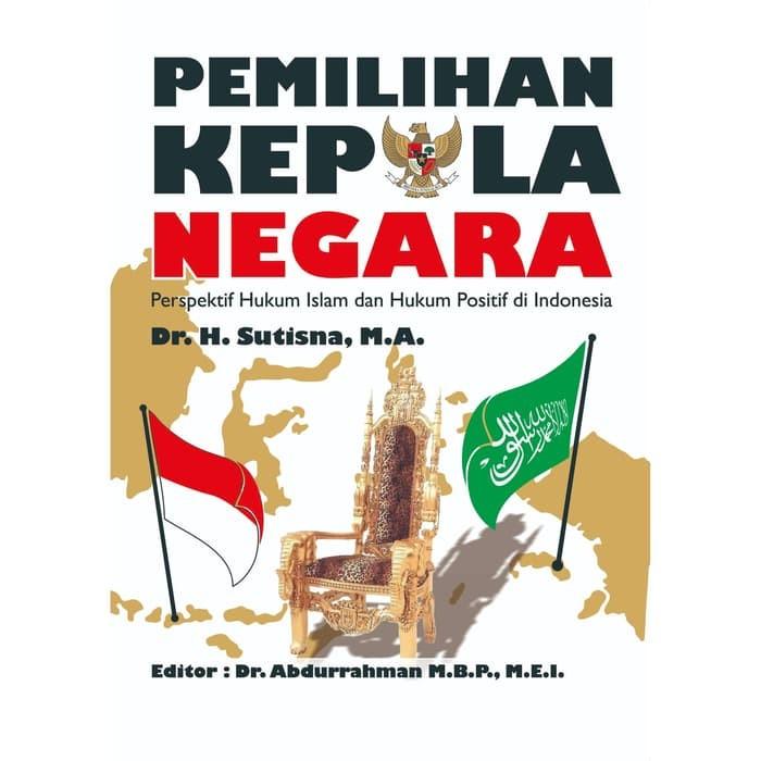 Foto Produk Pemilihan Kepala Negara: Perspektif Hukum Islam dan Hukum Positi dari roabaca