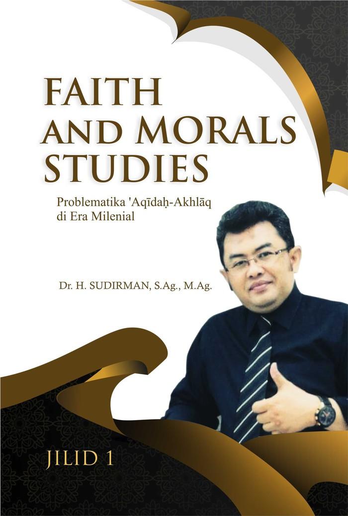 Foto Produk Faith and Morals Studies: Problematika 'Aqidah-Akhlaq di Era Mile dari roabaca