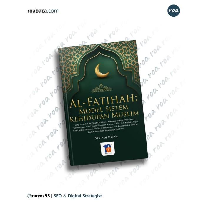 Foto Produk Al-Fatihah : Model Sistem Kehidupan Muslim dari roabaca
