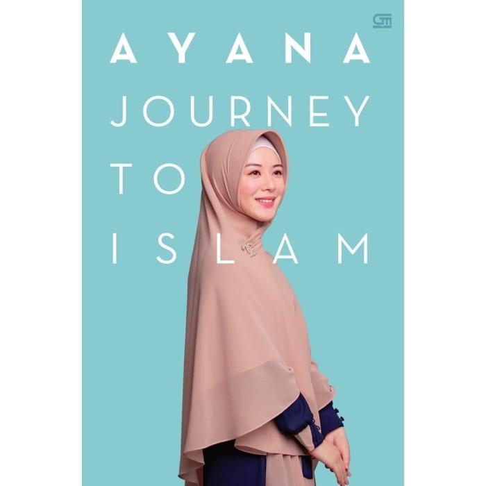 Foto Produk Ayana, Journey to Islam - Ayana Moon - Gramedia dari Republik Fiksi