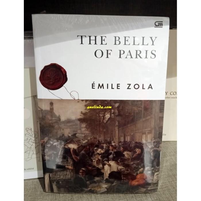 Foto Produk THE BELLY OF PARIS - EMILE ZOLA (EDISI BAHASA INDONESIA) dari Anelinda Buku Klasik