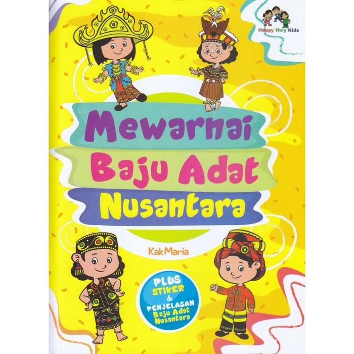 Foto Produk Buku Mewarnai Baju Adat Nusantara - Kak Maria - Happy Holy kids dari Republik Fiksi