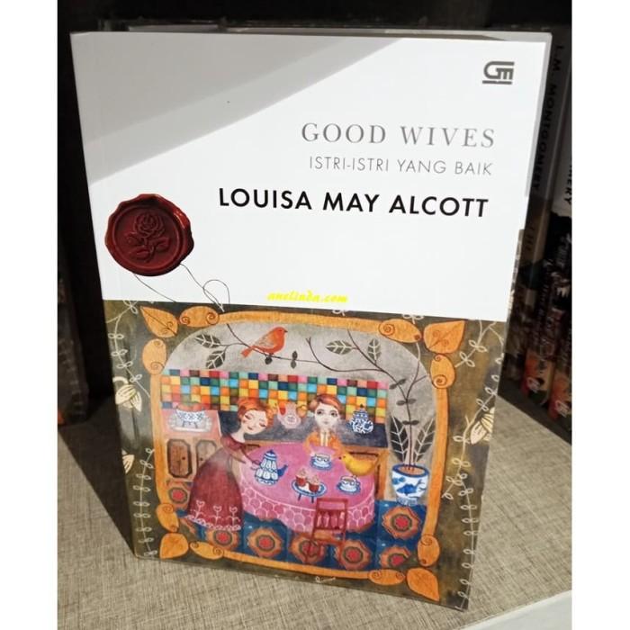 Foto Produk GOOD WIVES - ISTRI-ISTRI YANG BAIK (LOUSIA MAY ALCOTT) dari Anelinda Buku Klasik