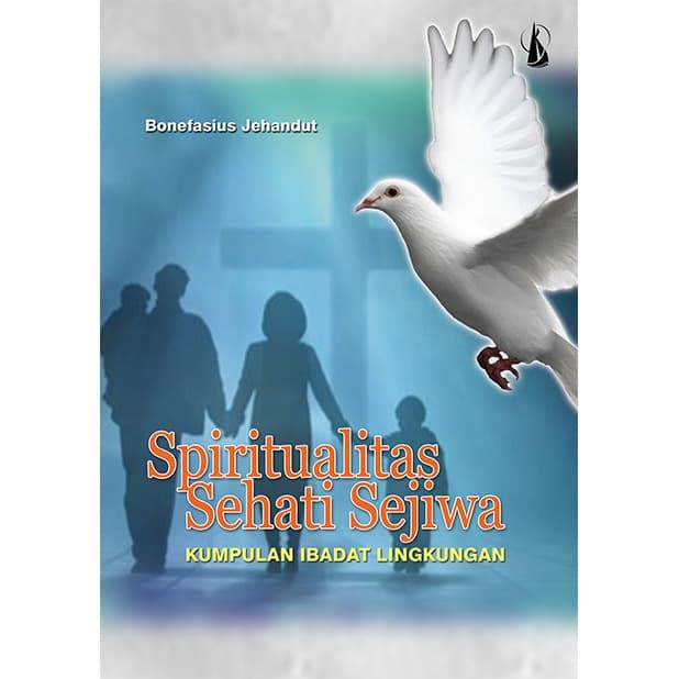 Jual Spiritulitas Sehati Sejiwa Kumpulan Ibadat Lingkungan Kab Sleman Kanisiusmedia Tokopedia