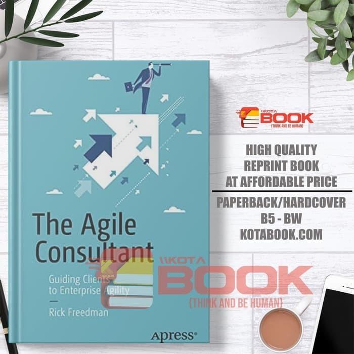 Jual The Agile Consultant Guiding Clients To Enterprise Agility Jakarta Timur International Book Tokopedia