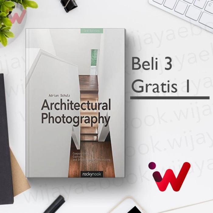 Jual Architectural Photography Composition Capture And Digital 3e Kota Palembang Win Ebooks Tokopedia