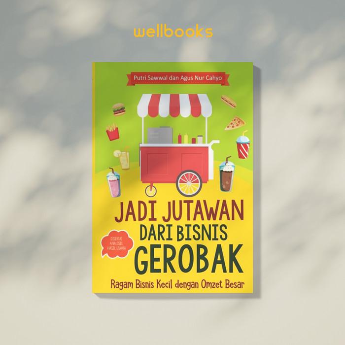 Jual Buku Bisnis Jadi Jutawan Dari Bisnis Gerobak Murah Original Jakarta Timur Wellbooks Tokopedia