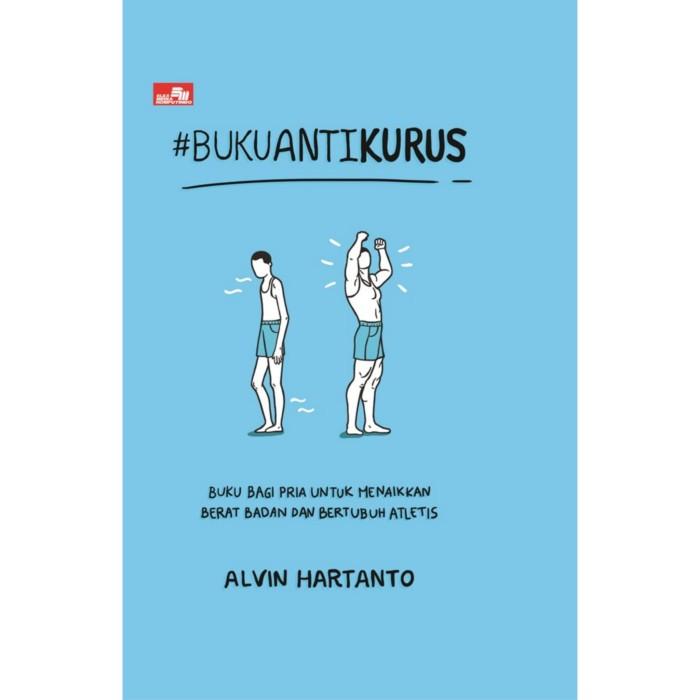 Foto Produk Buku Anti Kurus Buku Bagi Pria Menaikkan Berat Badan By Alvin Hartanto dari Showroom Books