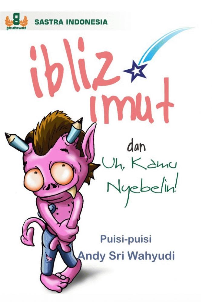 Iblis Imut Dan Uh, Kamu Nyebelin! (Kumpulan Puisi) - Blanja.com