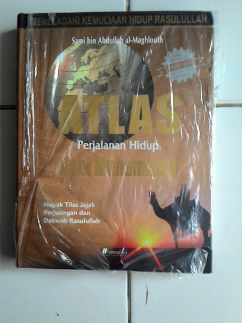 Atlas Perjalanan Hidup Nabi Muhammad Atlas Perjalanan Hidup Nabi