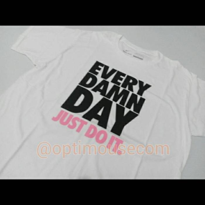 Nike t Shirts Every Damn Day Nike Every Damn Day t Shirt