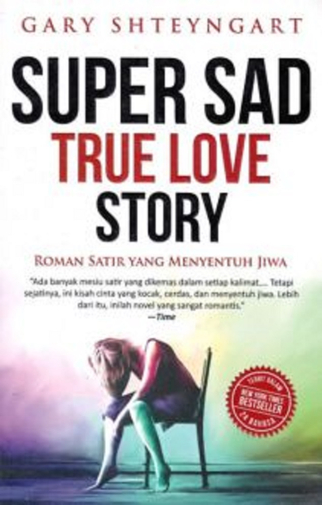 super sad true love story The village voice may have called super sad true love story the finest piece of anti-iphone propaganda ever written, but its deepest.