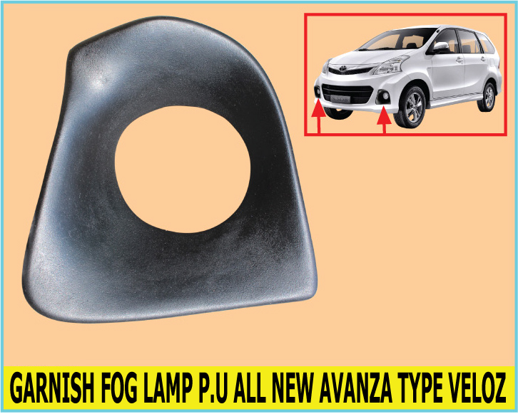GARNISH FOG LAMP P.U ALL NEW AVANZA TYPE VELOZ