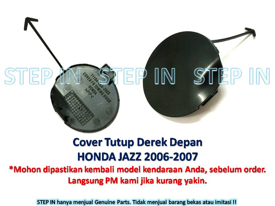 Honda JAZZ 71104-SAA-Z00YC Tutup Derek DEPAN Cover Towing Hook FRONT