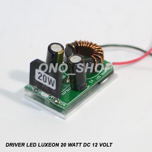 Jual Spare Part Driver Led Luxeon 20 Watt Dc 12 Volt Ono
