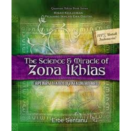 The Science and Miracle of Zona Ikhlas Erbe Sentanu
