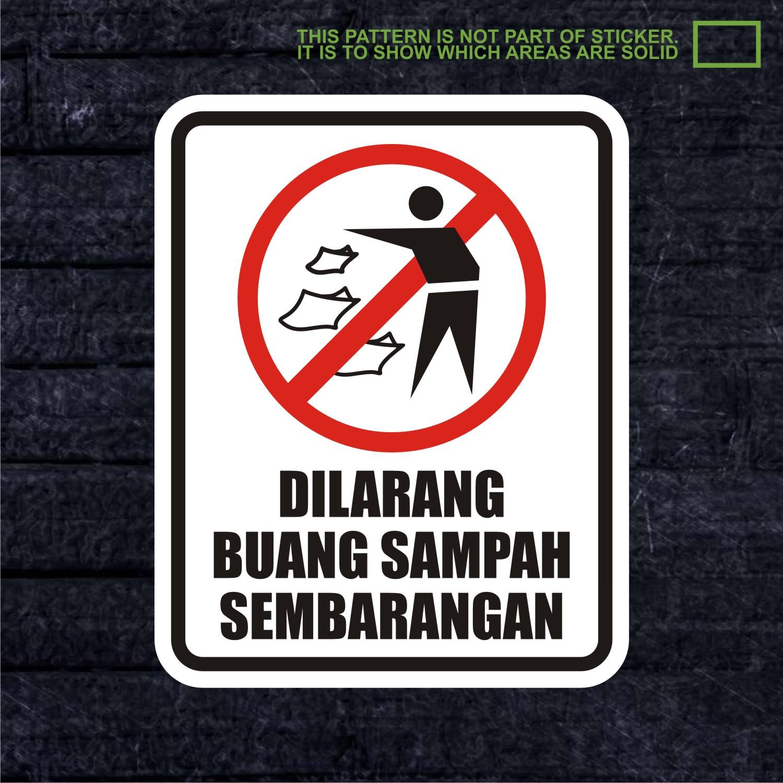 Jual WSKPC021 Sticker Warning Sign Dilarang Buang Sampah Sembarangan ...