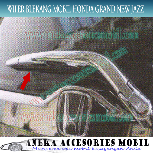 Cover/Garnish Wiper Belakang Chrome Honda Grand New Jazz